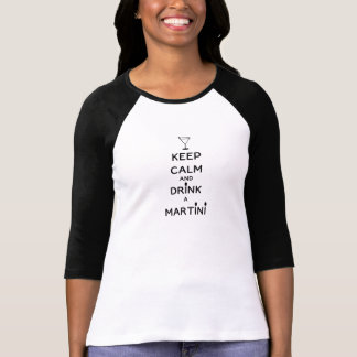 Keep Calm and Drink A Martini T-Shirt