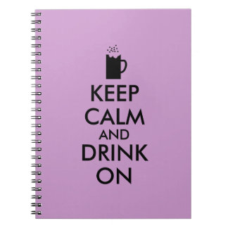Keep Calm and Drink On Beer Soda Root Beer Lovers Notebooks