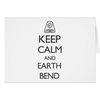 Keep Calm and Earth Bend Card