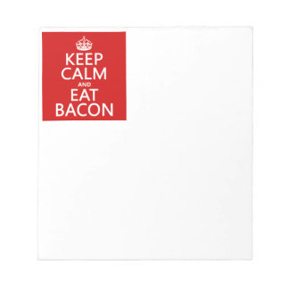 Keep Calm and Eat Bacon Notepad