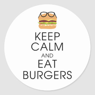 Keep Calm And Eat Burgers Classic Round Sticker