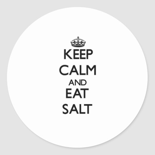 Keep calm and eat Salt Stickers