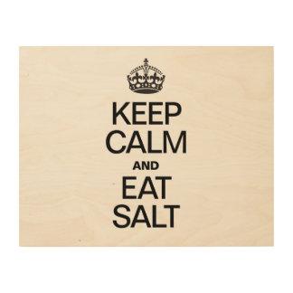 KEEP CALM AND EAT SALT WOOD PRINT
