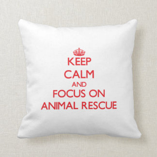 Keep calm and focus on Animal Rescue Pillow