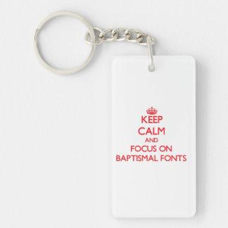 Keep Calm and focus on Baptismal Fonts Rectangular Acrylic Keychain