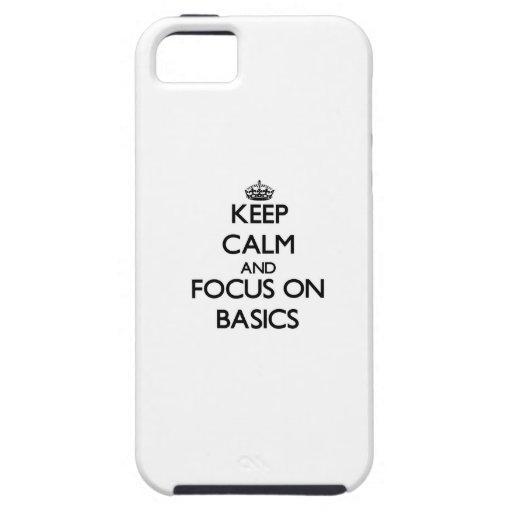 Keep Calm and focus on Basics iPhone 5/5S Case