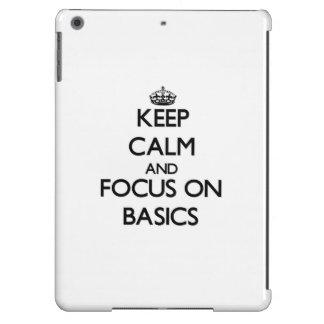 Keep Calm and focus on Basics iPad Air Cases