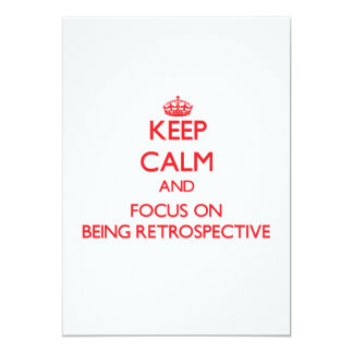 Keep Calm and focus on Being Retrospective 13 Cm X 18 Cm Invitation Card