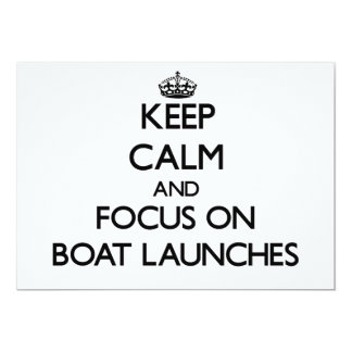 Keep Calm and focus on Boat Launches 13 Cm X 18 Cm Invitation Card