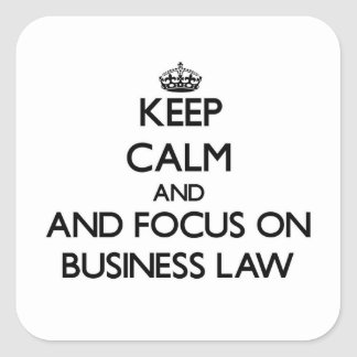 Keep calm and focus on Business Law Square Sticker