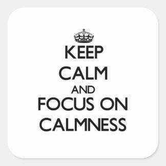 Keep Calm and focus on Calmness Square Sticker