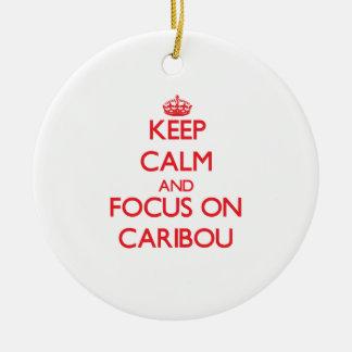 Keep Calm and focus on Caribou Christmas Ornament