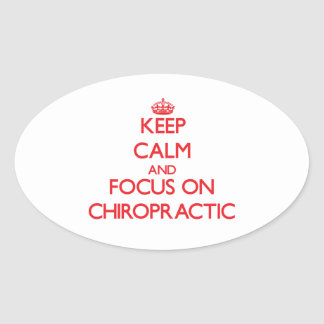 Keep Calm and focus on Chiropractic Stickers
