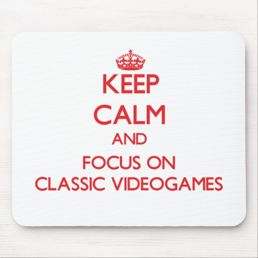Keep calm and focus on Classic Videogames Mousepad