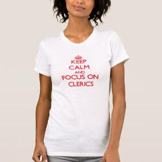 Keep Calm and focus on Clerics Tee Shirts