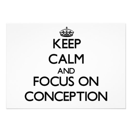 Keep Calm and focus on Conception Personalized Announcement