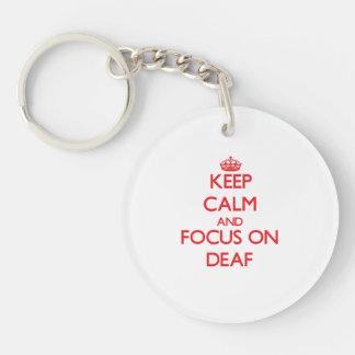 Keep Calm and focus on Deaf Keychain