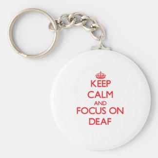 Keep Calm and focus on Deaf Keychains