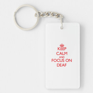 Keep Calm and focus on Deaf Rectangle Acrylic Keychains
