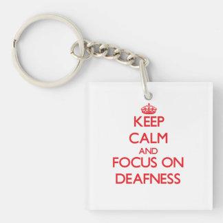 Keep Calm and focus on Deafness Key Chain