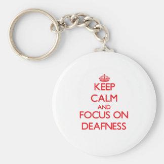 Keep Calm and focus on Deafness Keychain