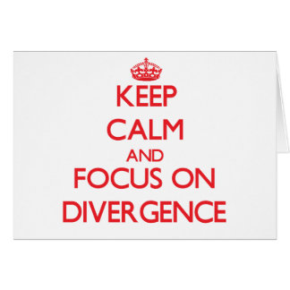 Keep Calm and focus on Divergence Greeting Cards