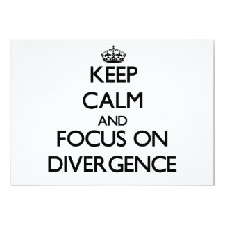 Keep Calm and focus on Divergence Custom Invitations