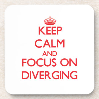 Keep Calm and focus on Diverging Beverage Coaster