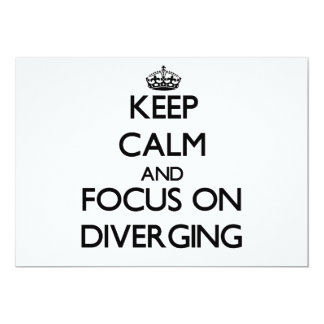Keep Calm and focus on Diverging Card