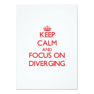 """Keep Calm and focus on Diverging 5"""" X 7"""" Invitation Card"""