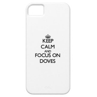 Keep Calm and focus on Doves iPhone 5 Covers
