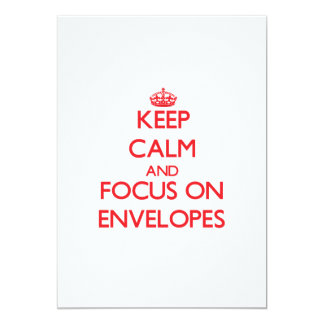 Keep Calm and focus on ENVELOPES Cards