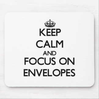 Keep Calm and focus on ENVELOPES Mouse Pad