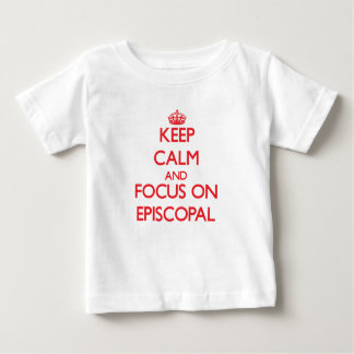 Keep Calm and focus on EPISCOPAL Shirts