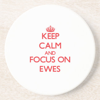 Keep Calm and focus on EWES Coaster