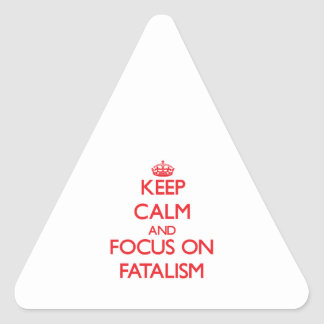 Keep Calm and focus on Fatalism Stickers