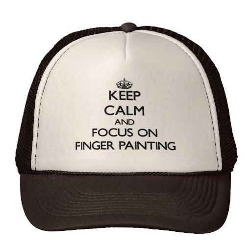 Keep Calm and focus on Finger Painting Mesh Hats