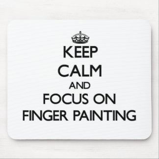 Keep Calm and focus on Finger Painting Mouse Pad