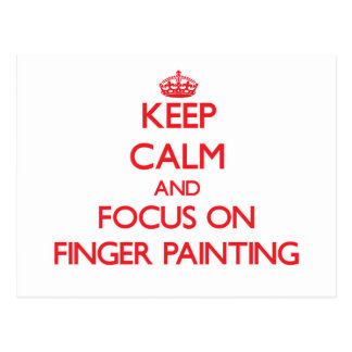 Keep Calm and focus on Finger Painting Postcards