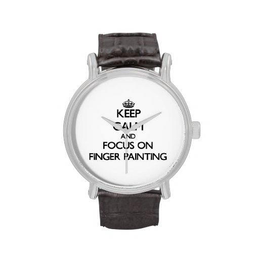 Keep Calm and focus on Finger Painting Wrist Watch