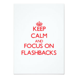 Keep Calm and focus on Flashbacks 13 Cm X 18 Cm Invitation Card