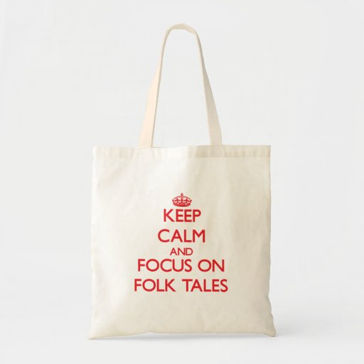 Keep Calm and focus on Folk Tales Tote Bags