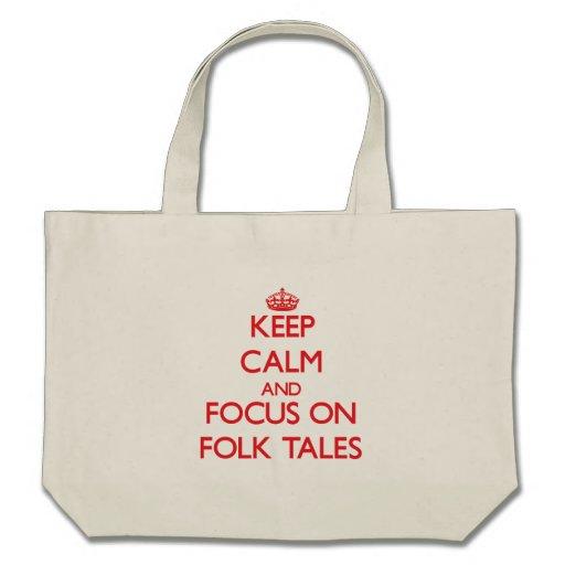 Keep Calm and focus on Folk Tales Bag