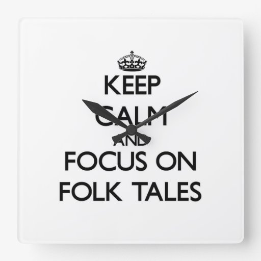 Keep Calm and focus on Folk Tales Wallclocks