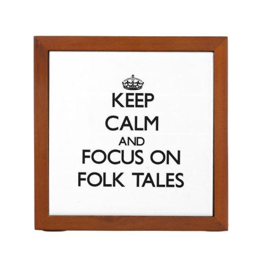 Keep Calm and focus on Folk Tales Pencil Holder