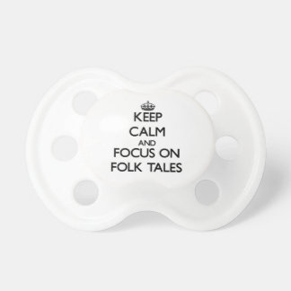 Keep Calm and focus on Folk Tales Pacifiers