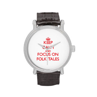 Keep Calm and focus on Folk Tales Wrist Watch