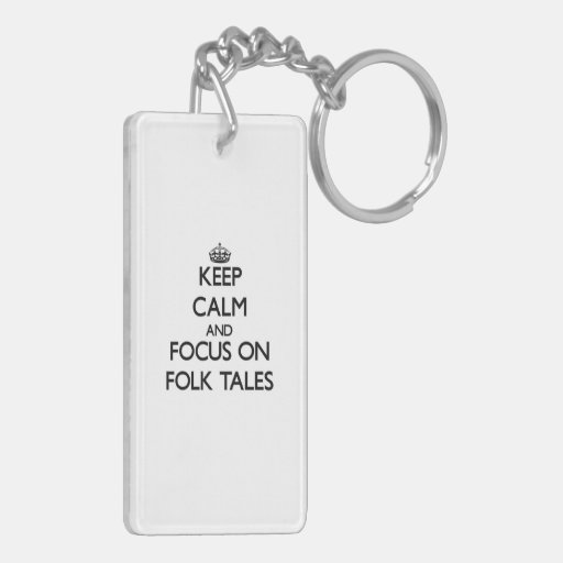 Keep Calm and focus on Folk Tales Key Chains