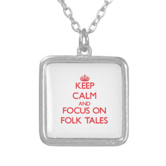 Keep Calm and focus on Folk Tales Pendant
