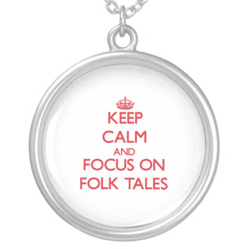 Keep Calm and focus on Folk Tales Personalized Necklace
